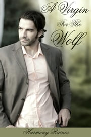 A Virgin For The Wolf ebook by Harmony Raines