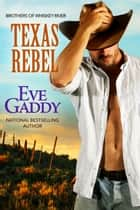 Texas Rebel ebook by Eve Gaddy