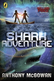 Willard Price: Shark Adventure ebook by Anthony McGowan