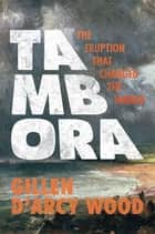 Tambora ebook by Gillen D'Arcy Wood