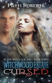 Witchwood Estate - CURSED (bk3) ebook by Patti Roberts