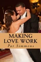 Making Love Work ebook by Pat Simmons