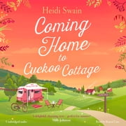 Coming Home to Cuckoo Cottage audiobook by Heidi Swain