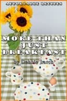 More Than Just Breakfast ebook by Debbie Larck