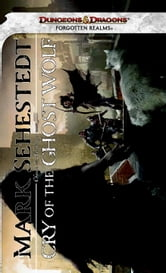 Cry of the Ghost Wolf - Neverwinter NiChosen of Nendawen, Book III ebook by Mark Sehesdedt