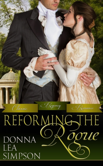 Reforming the Rogue ebook by Donna Lea Simpson