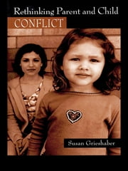 Rethinking Parent and Child Conflict ebook by Susan Grieshaber
