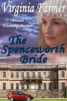 Spenceworth Bride ebook by Virginia Farmer