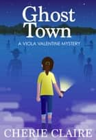 Ghost Town ebook by Cherie Claire