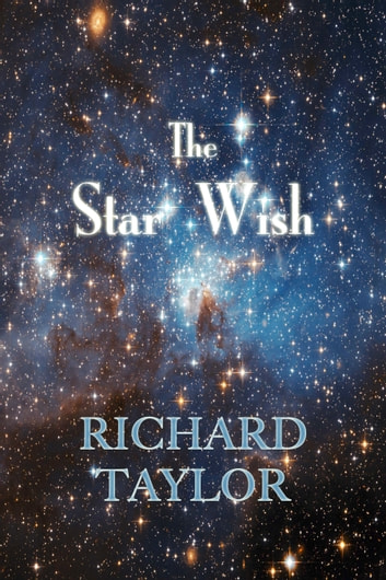 The Star Wish ebook by Richard Taylor