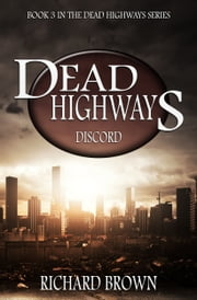 Dead Highways: Discord (Book 3) ebook by Richard Brown