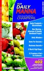 Our Daily Manna January To March 2017 Edition eBook par Bishop Dr. Chris Kwakpovwe