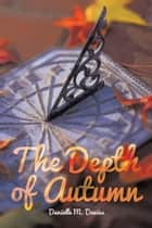 The Depth of Autumn ebook by Danielle M. Davies