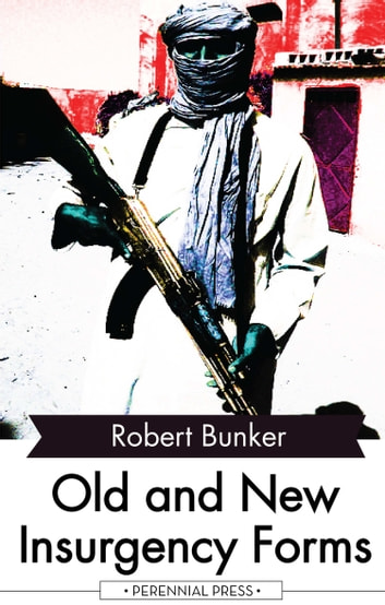 Old and New Insurgency Forms ebook by Robert Bunker
