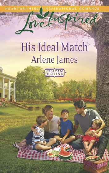 His Ideal Match (Mills & Boon Love Inspired) (Chatam House, Book 7) eBook by Arlene James