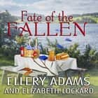 Fate of the Fallen audiobook by Ellery Adams, Elizabeth Lockard