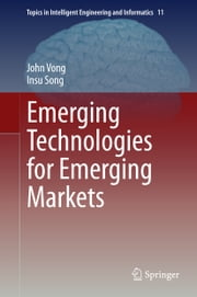 Emerging Technologies for Emerging Markets ebook by John Vong,Insu Song