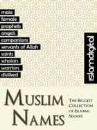Muslim Names - Islamic Boys and Girls Names with Arabic and English eBook by Adam Marlow