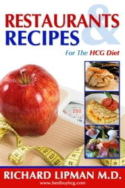 Restaurants and Recipes for the HCG Diet ebook by Richard Lipman M.D.