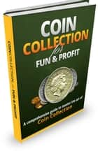 Coin Collection for Fun and Profit ebook by Ricardo Belo