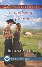 A Rancher of Convenience ebook by Regina Scott