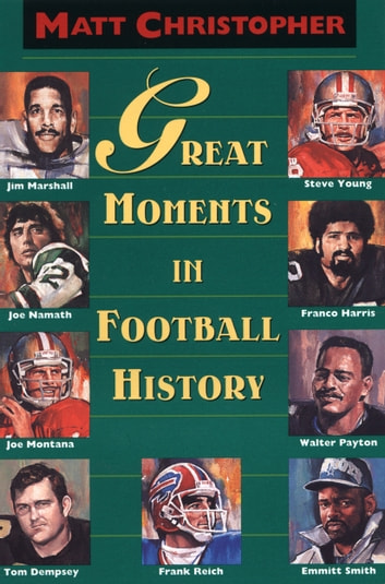 Great Moments in Football History ebook by Matt Christopher