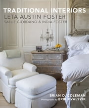 Traditional Interiors - Leta Austin Foster, Sallie Giordano & India Foster ebook by Brian Coleman