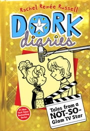 Dork Diaries 7 - Tales from a Not-So-Glam TV Star ebook by Rachel Renée Russell,Rachel Renée Russell