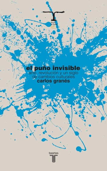 El puño invisible ebook by Carlos Granés