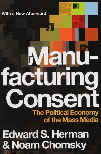 Manufacturing Consent - The Political Economy of the Mass Media ebook by Noam Chomsky,Edward S Herman