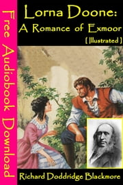 Lorna Doone [ Illustrated ] - [ Free Audiobooks Download ] ebook by Richard Doddridge Blackmore