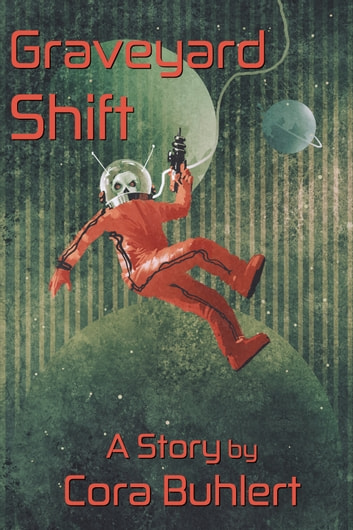 Graveyard Shift ebook by Cora Buhlert