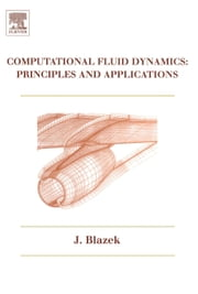 Computational Fluid Dynamics: Principles and Applications ebook by Blazek, Jiri