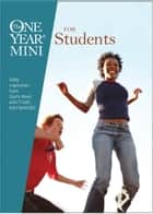 The One Year Mini for Students ebook by Gilbert Beers, Ron Beers