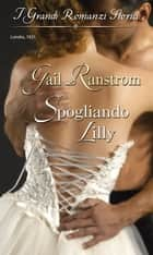Spogliando Lilly ebook by Gail Ranstrom