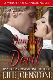 Dancing With A Devil - A Whisper of Scandal Novel, #3 ebook by Julie Johnstone