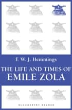 The Life and Times of Emile Zola ebook by F. W. J. Hemmings