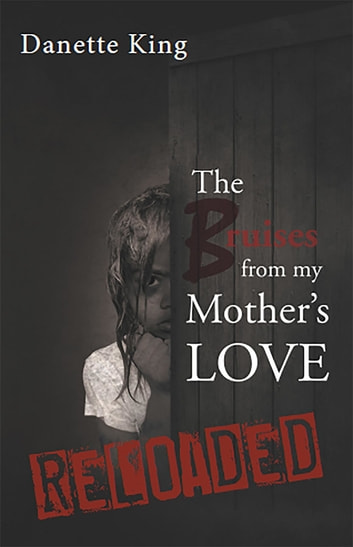 The Bruises from my Mother's Love ebook by Danette King