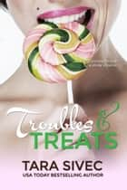 Troubles and Treats (Chocolate Lovers #3) ebook by Tara Sivec
