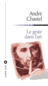 Le geste dans l'art ebook by André Chastel