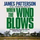 When the Wind Blows audiobook by James Patterson