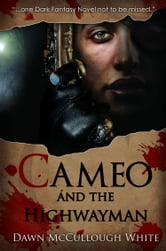 Cameo and the Highwayman - Book 2 ebook by Dawn McCullough-White
