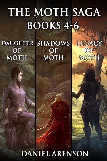 The Moth Saga - Books 4-6 ebook by Daniel Arenson