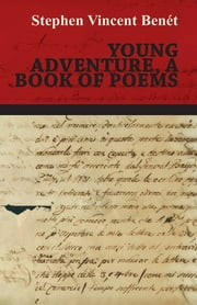 Young Adventure, a Book of Poems ebook by Stephen Vincent Benét