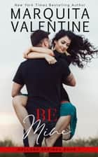 Be Mine eBook by Marquita Valentine