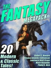 The Fantasy MEGAPACK ® ebook by Lester del Rey,Philip K. Dick,Jessica Amanda Salmonson,Robert Bloch,Robert E. Howard