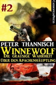 Winnewolf 2 - Teil 2 von 6 des Cassiopeiapress Serials ebook by Peter Thannisch
