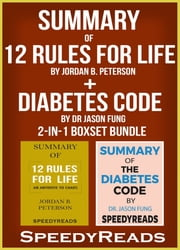 Summary of 12 Rules for Life: An Antidote to Chaos by Jordan B. Peterson + Summary of Diabetes Code by Dr Jason Fung 2-in-1 Boxset Bundle