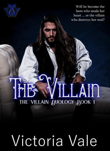 The Villain - The Villain Duology, #1 ebook by Victoria Vale
