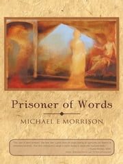 Prisoner of Words ebook by Michael E Morrison